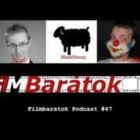 Filmbarátok Podcast #47
