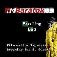 Filmbarátok Expressz: Breaking Bad (5.évad/2) [SPOILERES]