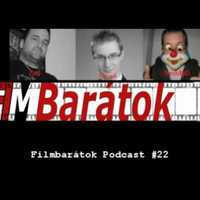 Filmbarátok Podcast 22