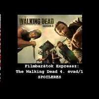 Filmbarátok Expressz: The Walking Dead kibeszélés 4.évad/1 [SPOILERES]
