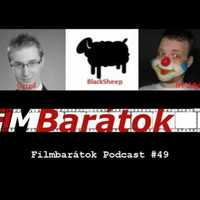 Filmbarátok Podcast #49