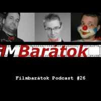 Filmbarátok Podcast #26 (Pszichopaták)
