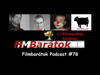 Filmbarátok Podcast #78