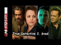 Filmbarátok Expressz: True Detective 2. évad [SPOILERES]