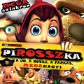 PiROSSZka - A jó, a rossz, a farkas, MEGAnagyi (Hoodwinked)