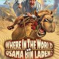 Hol az ördögben van Oszama bin Laden? (Where in the World is Osama bin Laden?)