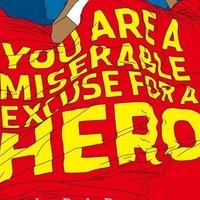 Claydonra bízták a Miserable Excuse For A Hero akciót