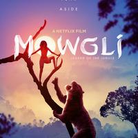 Tedd félre a félelmed: Mowgli: Legend of the Jungle-poszter