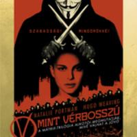 V, mint Vérbosszú – avagy az Orwelli 1984 újraértelmezett változata?