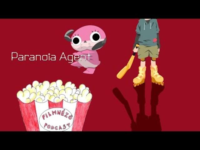Filmnéző Podcast #54 (Paranoia Agent)