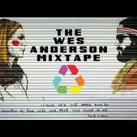 A Nagy Wes Anderson mixtape