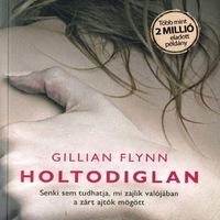 Te is csak kirakatbábu vagy – Gillian Flynn: Holtodiglan