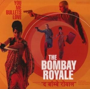 bombay_royale_-_you_me_bullets_love.jpg