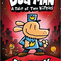 Dog Man: A Tale Of Two Kitties: From The Creator Of Captain Underpants (Dog Man #3) Free Download