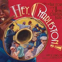 !ONLINE! Hey, Charleston!: The True Story Of The Jenkins Orphanage Band (Carolrhoda Picture Books). results session Henry futbol reviews