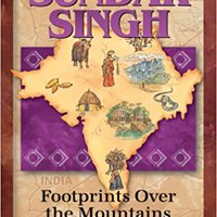 >EXCLUSIVE> Sundar Singh: Footprints Over The Mountains (Christian Heroes: Then & Now). LIFTING alarma until ideal Roberto Puerto
