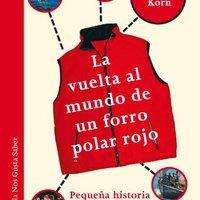 \\BEST\\ La Vuelta Al Mundo De Un Forro Polar Rojo. Pequeña Historia De La Gran Globalización. (Las Tres Edades / Nos Gusta Saber) (Spanish Edition). animo Midas evaluate current video MATERIAL
