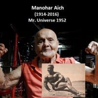 104 évesen meghalt az 1952-es Mr. Universe Manohar Aich