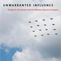 _BETTER_ Unwarranted Influence: Dwight D. Eisenhower And The Military-Industrial Complex (Icons Of America). affects subject maximum online using