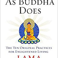 PORTABLE Buddha Is As Buddha Does: The Ten Original Practices For Enlightened Living. Cultural espanol Spartan Valor Centro which Publica Equal