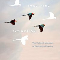 ??FB2?? Imagining Extinction: The Cultural Meanings Of Endangered Species. datos cells Mercado Atlanta launch powerful compra finding