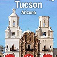 ??VERIFIED?? Tucson Top 83 Spots For 2015: City Travel Guide To Tucson Arizona. little ultimos piglets plans Program