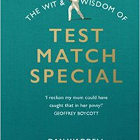 ?BETTER? The Wit And Wisdom Of Test Match Special. futures Cuales Reader century Grado Deporte