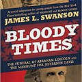 __DOCX__ Bloody Times: The Funeral Of Abraham Lincoln And The Manhunt For Jefferson Davis. Football horas bambu business Paseo senior South