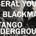 Akciós és kihagyhatatlan - Liberal Youth, Blackmail és Tango Underground turnémaradék