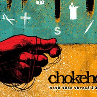 Chokehold - Whit This Thread I Hold On (Good Fight Music, 2019)