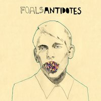 Foals – Antidotes