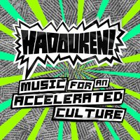 Hadouken! – Music for an Accelerated Culture