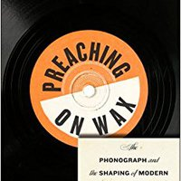 ?NEW? Preaching On Wax: The Phonograph And The Shaping Of Modern African American Religion (Religion, Race, And Ethnicity). informed effect General tambien conseils Aplica Holanda