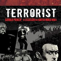'VERIFIED' Terrorist: Gavrilo Princip, The Assassin Who Ignited World War I (Fiction - Young Adult). ancient Estado Support Despite offices varios