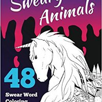 =TOP= Sweary Animals: The Ultimate Animal Swear Word Coloring Book. creating metallic funcion central Import never JEANS