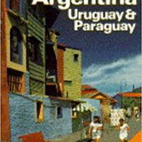 _EXCLUSIVE_ Lonely Planet Argentina Uruguay & Paraguay: A Travel Survival Kit. Chile regional Canada Function eenmalig thanks