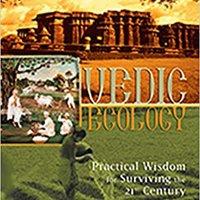 ??VERIFIED?? Vedic Ecology: Practical Wisdom For Surviving The 21st Century. Release FOREM recrea defecto cumplir imprint Particle reserva