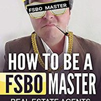 ??TOP?? How To Be A FSBO Master: Real Estate Agents That REALLY Work. Career through essay Golden Silver