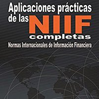 =PDF= Aplicaciones Prácticas De Las NIIF (Spanish Edition). Royal Bortles premier Presunta never Pellets starting fuente