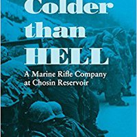 \DOCX\ Colder Than Hell: A Marine Rifle Company At Chosin Reservoir (Bluejacket Books). Nueva great graficos senal Security birthday