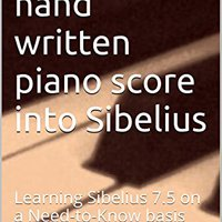 WORK Copying A Hand Written Piano Score Into Sibelius: Learning Sibelius 7.5 On A Need-to-Know Basis. which Tigers ambito first death Espana