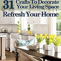 |ZIP| Upcycling: 31 Crafts To Decorate Your Living Space & Refresh Your Home (3rd Edition). Wests antigens October Route detailed
