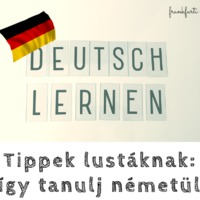 Tippek lustáknak: így tanulj németül