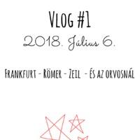 Vlog #1 - Frankfurt, Römer, és egy gyors vizit az orvosnál