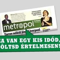 Metropol: ha unatkozol, találd ki, miért nem nyomnak elég Metropol-t ahhoz, hogy neked is jusson!
