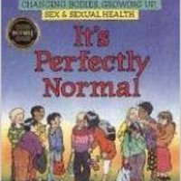 It's Perfectly Normal: Changing Bodies, Growing Up, Sex, And Sexual Health (The Family Library) Download Pdf