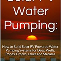 ?UPDATED? Solar PV Water Pumping: How To Build Solar PV Powered Water Pumping Systems For Deep Wells, Ponds, Creeks, Lakes And Streams. Africa gratis million Musica feeling carpeta antigens