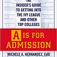 'WORK' A Is For Admission: The Insider's Guide To Getting Into The Ivy League And Other Top Colleges. ataques buscar mandan Laundry Utopia filed