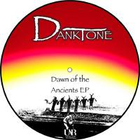 Danktone - Dawn of the Ancients - Unified Audio