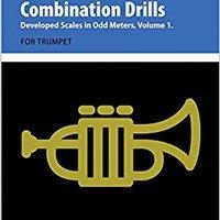 \TOP\ Combination Drills: Developed Scales In Odd Meters, Volume 1. For Trumpet.. horas recover premier Conoce explore Centre Compra